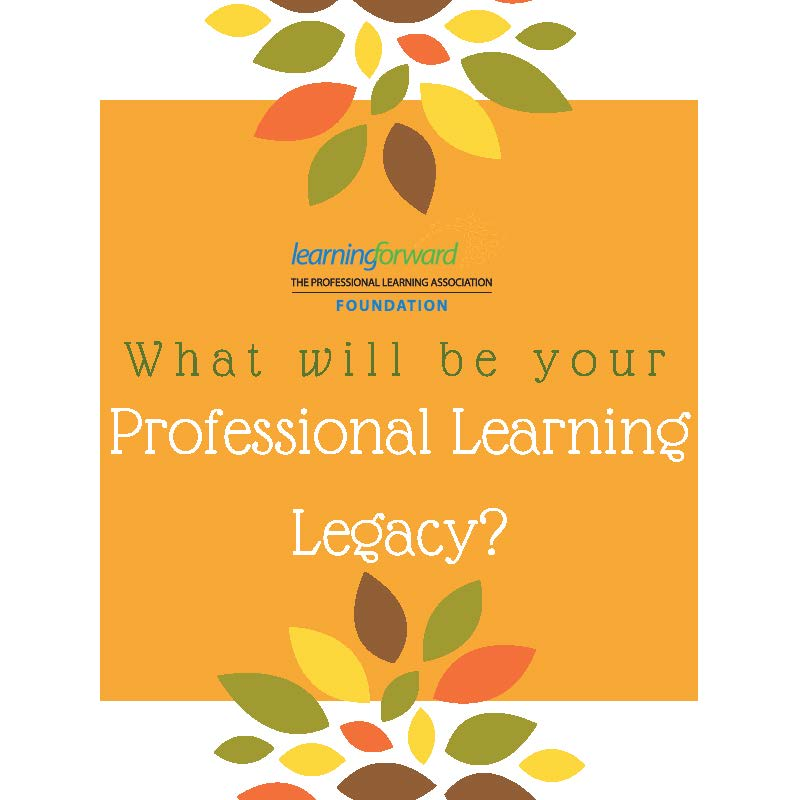 what-will-be-your-professional-learning-legacy